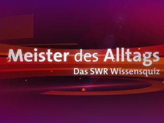 Meister des Alltags - Das SWR Wissensquiz